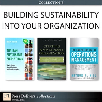 Building Sustainability Into Your Organization (Collection) ebook by Peter A. Soyka,Arthur V. Hill,Robert Palevich