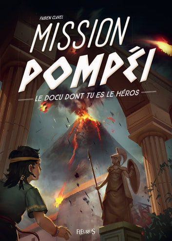Mission Pompéi ebook by Fabien Clavel