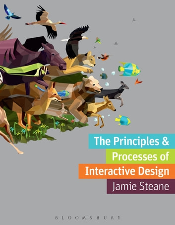 The Principles And Processes Of Interactive Design Ebook By Mr Jamie