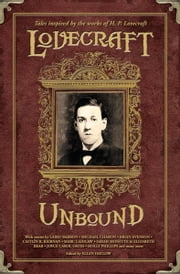 Lovecraft Unbound 2nd Edition ebook by Laird Barron, William Browning Spencer, Joyce Carol Oates,...