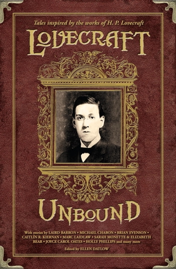 Lovecraft Unbound 2nd Edition ebook by Laird Barron,Joyce Carol Oates,Nick Mamatas