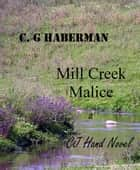Mill Creek Malice ebook by Clark Haberman