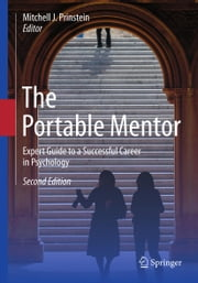 The Portable Mentor - Expert Guide to a Successful Career in Psychology ebook by Mitchell J. Prinstein