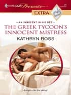 The Greek Tycoon's Innocent Mistress ebook by Kathryn Ross