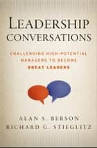 Leadership Conversations ebook by Alan S. Berson,Richard G. Stieglitz