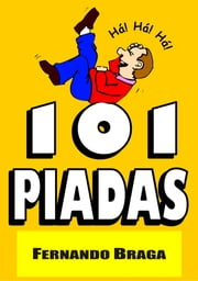 101 Piadas ebook by Fernando Braga