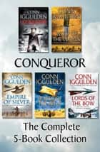 Conqueror: The Complete 5-Book Collection ebook by Conn Iggulden