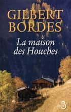 La Maison des Houches - Terroir 2 ebook by Gilbert BORDES