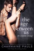 The Age Between Us Boxed Set - Old Enough (Book 1) & Young Enough (Book 2) ebook by