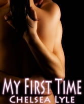 My First Time (Dear Diary, Volume 1) ebook by Chelsea Lyle