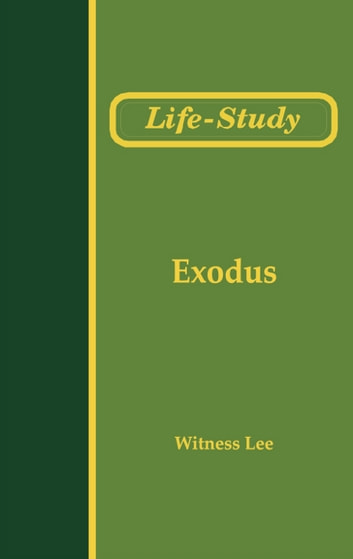 Life-Study of Exodus 電子書 by Witness Lee