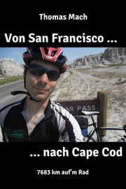Von San Francisco nach Cape Cod - 7683 km auf'm Rad ebook by Thomas Mach