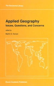 Applied Geography: Issues, Questions, and Concerns ebook by M.S. Kenzer