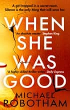 When She Was Good - The heart-stopping new psychological thriller from the million copy bestseller ebook by Michael Robotham