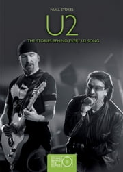 U2 - The Story Behind Every U2 Song ebook by Rob Fitzgerald