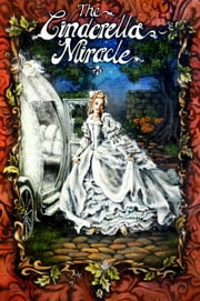 The Cinderella Miracle ebook by Leonard Cary,Ashley Raine