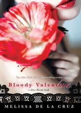 Bloody Valentine ebook by Melissa de la Cruz
