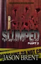 Slumped PT 2 ebook by Jason Brent