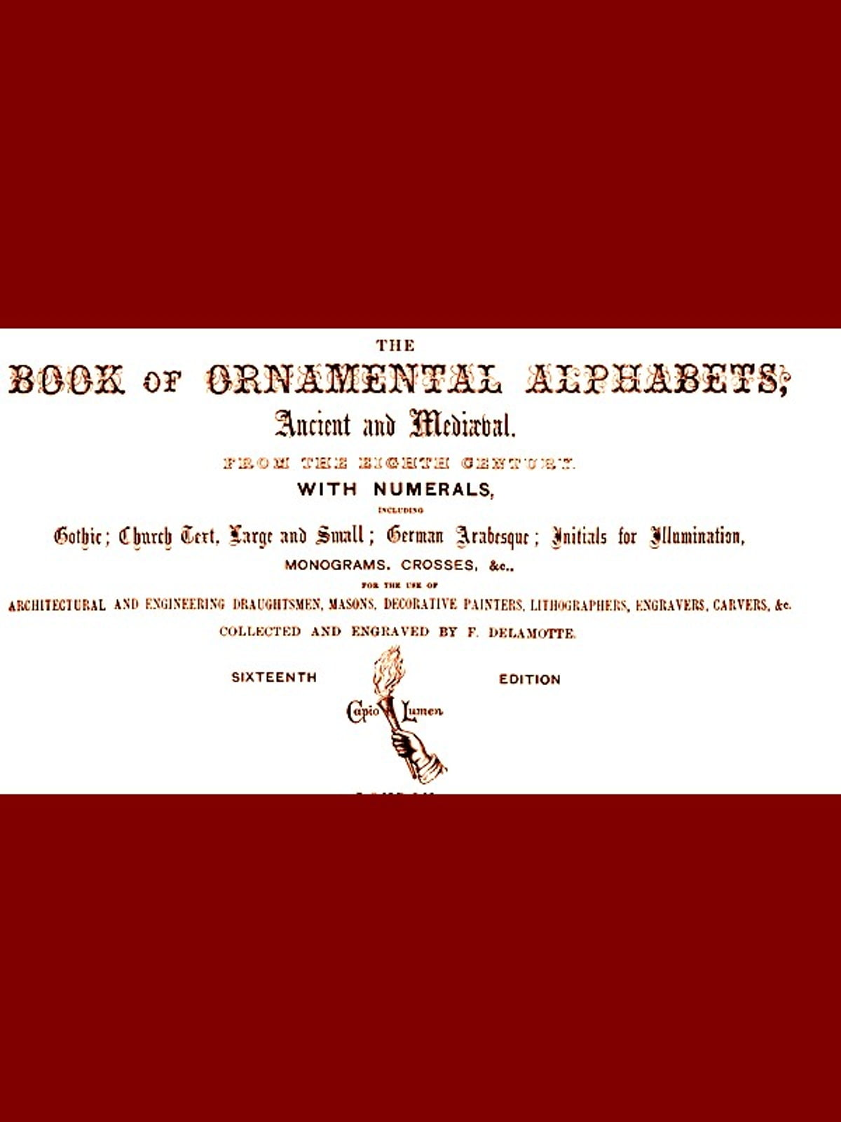 The Book of Ornamental Alphabets, Ancient and Medieval, from the Eighth  Century ebook by F  Delamotte - Rakuten Kobo