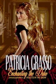 Enchanting the Duke (Book 1 Lords of Stratford Series) ebook by Patricia Grasso