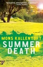 Summer Death - A Thriller ebook by Mons Kallentoft