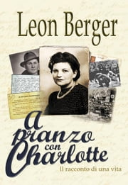 A pranzo con Charlotte ebook by Leon Berger