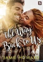 The Way Back to Us ebook by Jamie Howard