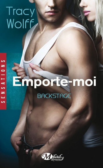 Emporte-moi - Backstage, T3 ebook by Tracy Wolff