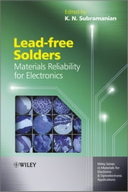 Lead-free Solders - Materials Reliability for Electronics ebook by K. Subramanian