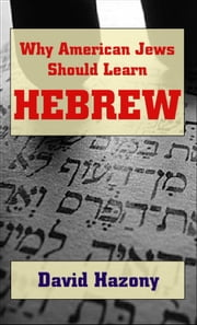 Why American Jews Should Learn Hebrew ebook by David Hazony