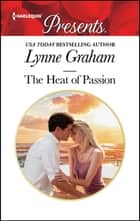 The Heat of Passion ebook by Lynne Graham