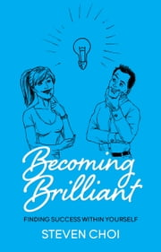 Becoming Brilliant ebook by Steven Choi