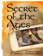 Secret of the Ages ebook by Dr. Robert C. Worstell,Robert Collier