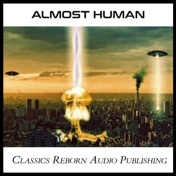 Almost Human audiobook by Classics Reborn Audio Publishing