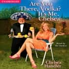 Are You There, Vodka? It's Me, Chelsea audiobook by Chelsea Handler