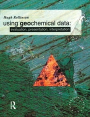 Using Geochemical Data - Evaluation, Presentation, Interpretation ebook by Hugh R. Rollinson