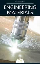 Engineering Materials ebook by Knowledge flow