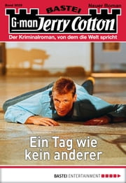 Jerry Cotton - Folge 3029 - Ein Tag wie kein anderer ebook by Jerry Cotton