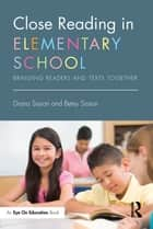 Close Reading in Elementary School ebook by Diana Sisson,Betsy Sisson
