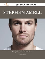 Stephen Amell 35 Success Facts - Everything you need to know about Stephen Amell ebook by Frances Barnett