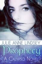 Prophecy ekitaplar by Julie Anne Lindsey