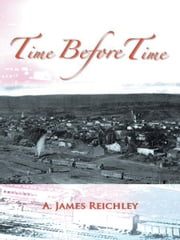 Time Before Time ebook by A. James Reichley