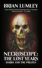 Necroscope: Harry and the Pirates ebook by