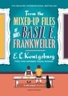 From the Mixed-up Files of Mrs. Basil E. Frankweiler ebook by E.L. Konigsburg