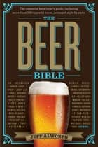 The Beer Bible - The Essential Beer Lover's Guide ebook by Jeff Alworth