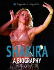 Shakira: A Biography ebook by Debbie Jabbour