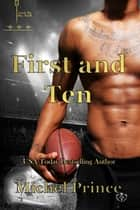 First and Ten ebook by Michel Prince