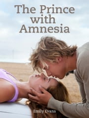 The Prince with Amnesia ebook by Emily Evans