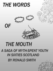 The Words of the Mouth ebook by Ronald Smith