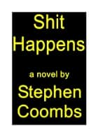 Shit Happens ebook by Stephen Coombs